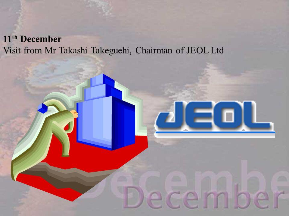 11th December Visit from Mr Takashi Takeguehi, Chairman of JEOL Ltd
