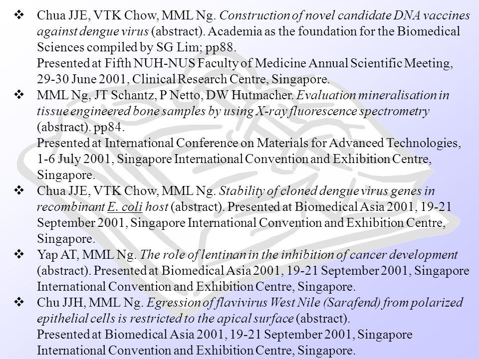 Chua JJE, VTK Chow, MML Ng. Construction of novel candidate DNA vaccines