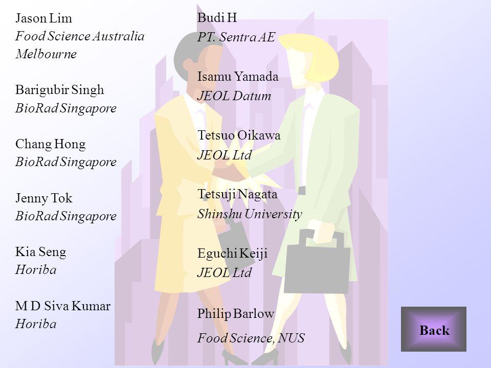 Jason Lim Food Science Australia. Melbourne. Barigubir Singh. BioRad Singapore. Chang Hong. Jenny Tok.