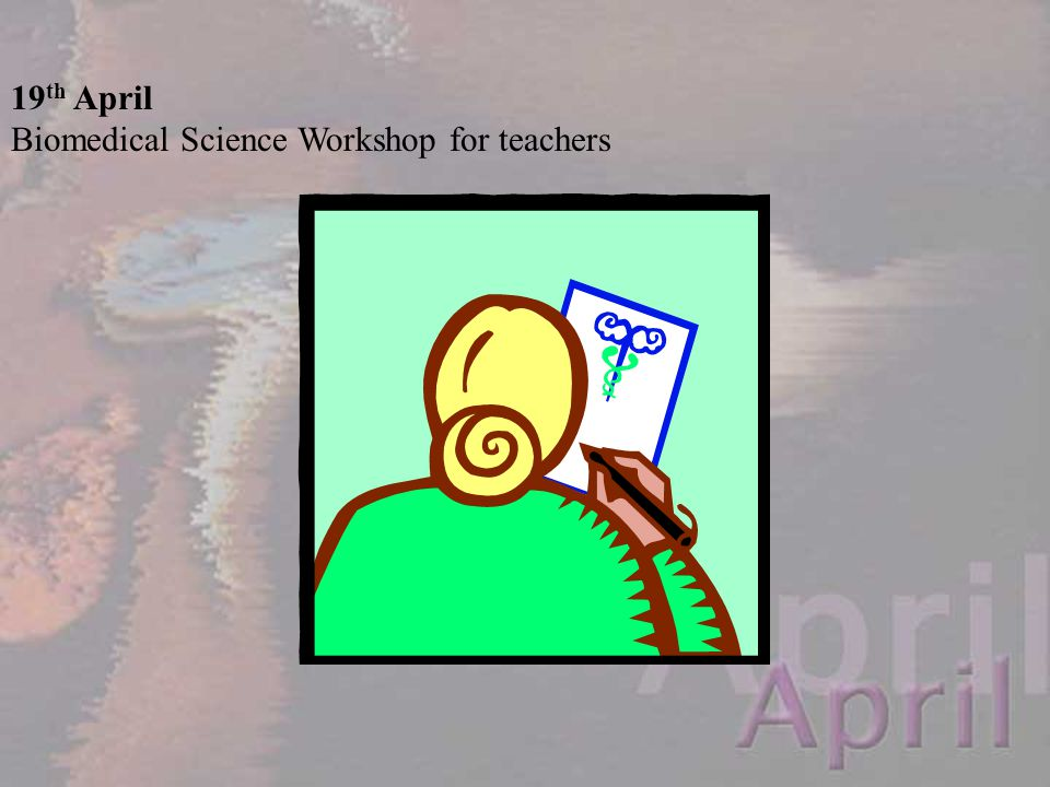 19th April Biomedical Science Workshop for teachers