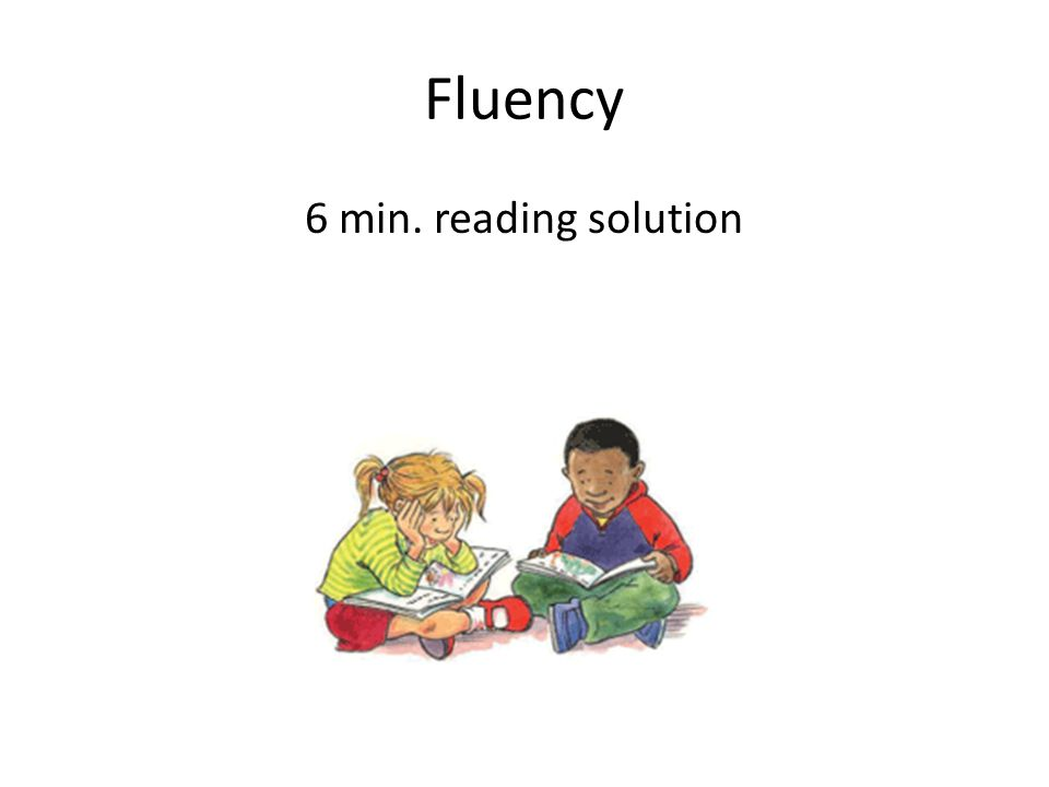 Fluency 6 min. reading solution