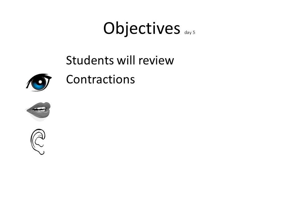 Objectives day 5 Students will review Contractions
