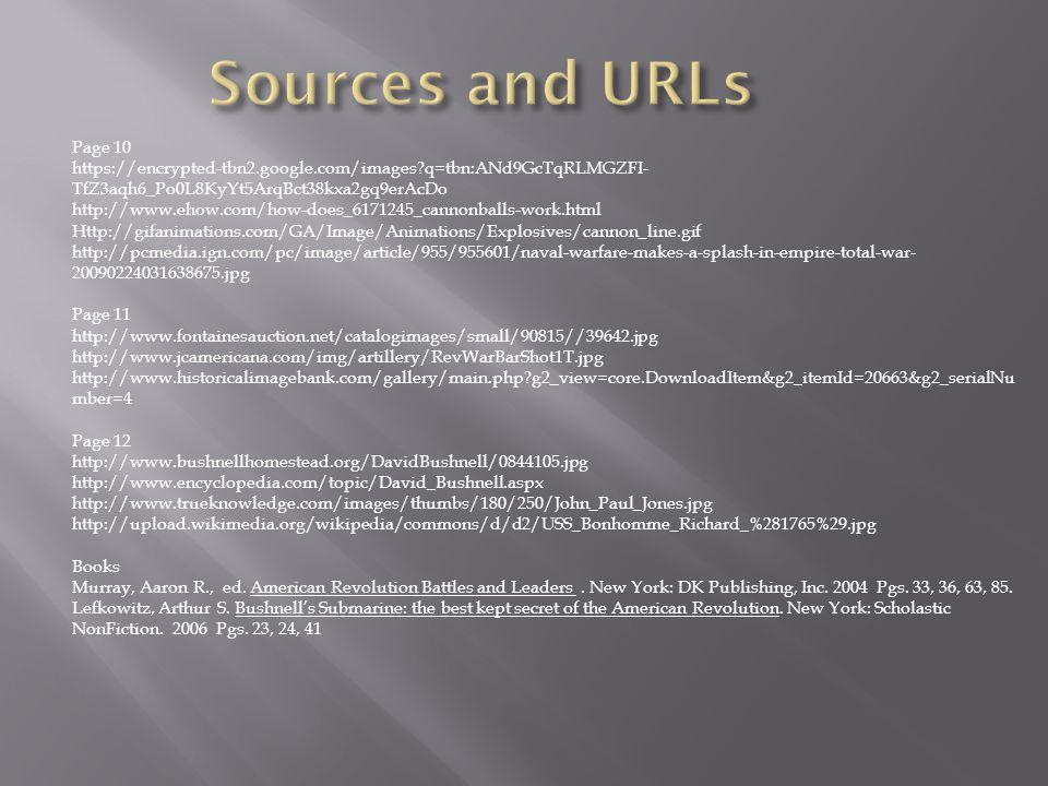 Sources and URLs Page 10. https://encrypted-tbn2.google.com/images q=tbn:ANd9GcTqRLMGZFI-TfZ3aqh6_Po0L8KyYt5ArqBct38kxa2gq9erAcDo.
