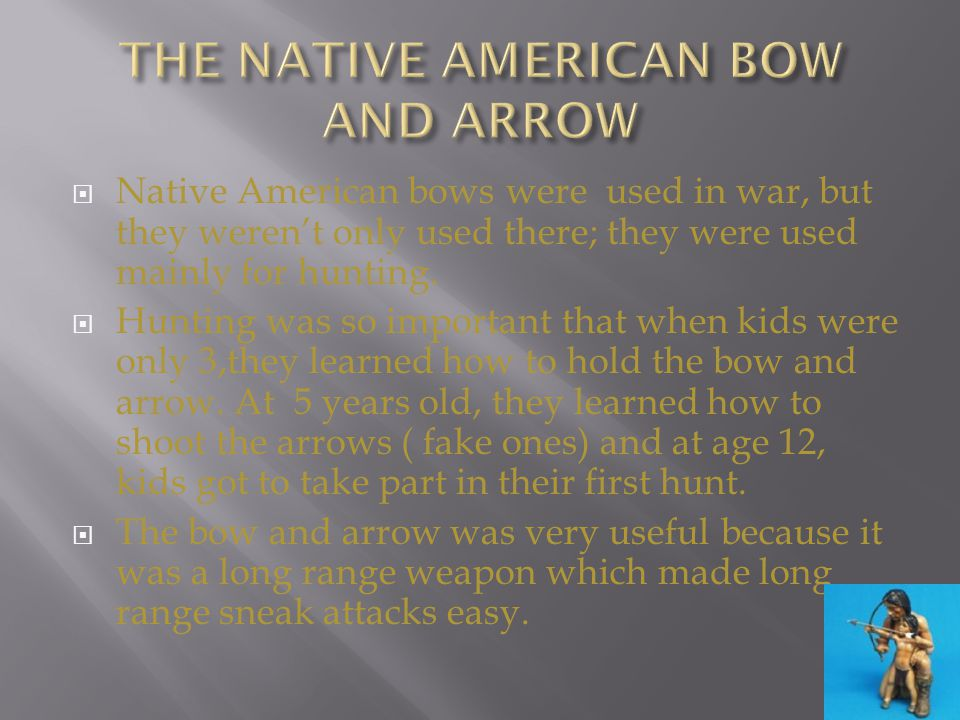 THE NATIVE AMERICAN BOW AND ARROW