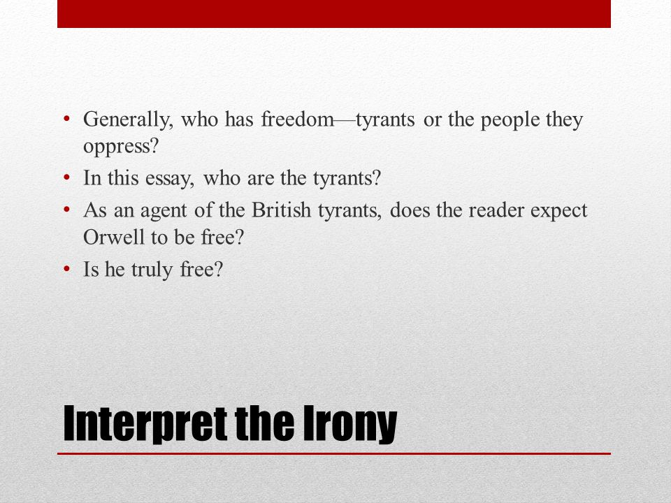 Generally, who has freedom—tyrants or the people they oppress