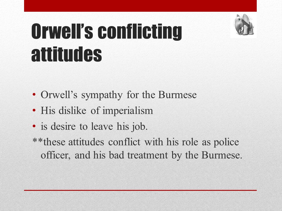 Orwell's conflicting attitudes