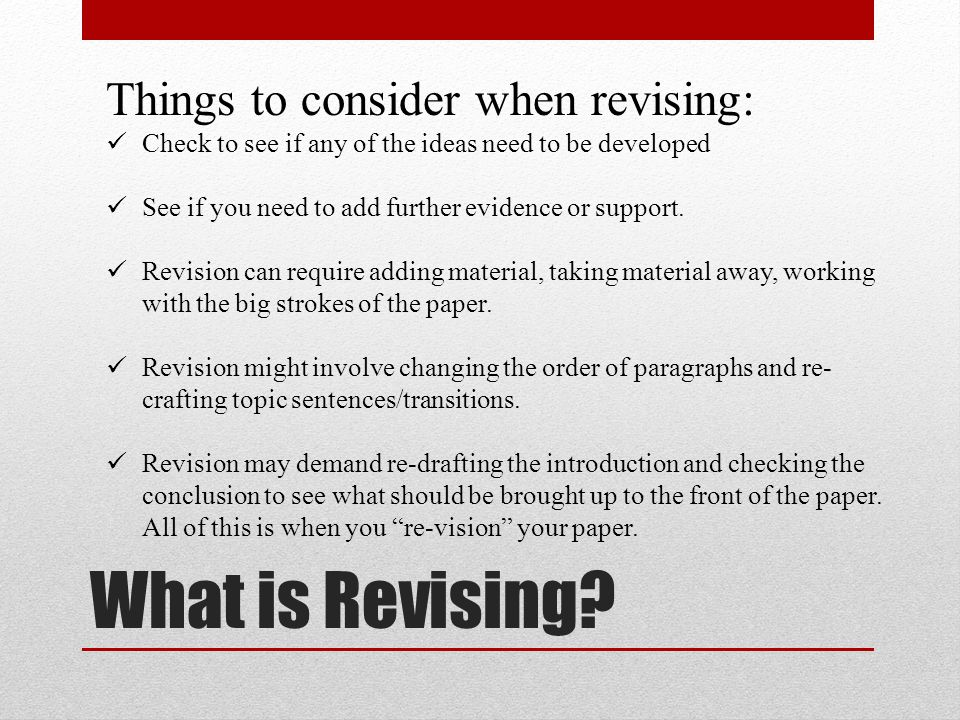 What is Revising Things to consider when revising: