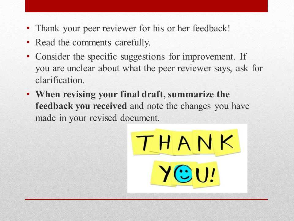 Thank your peer reviewer for his or her feedback!
