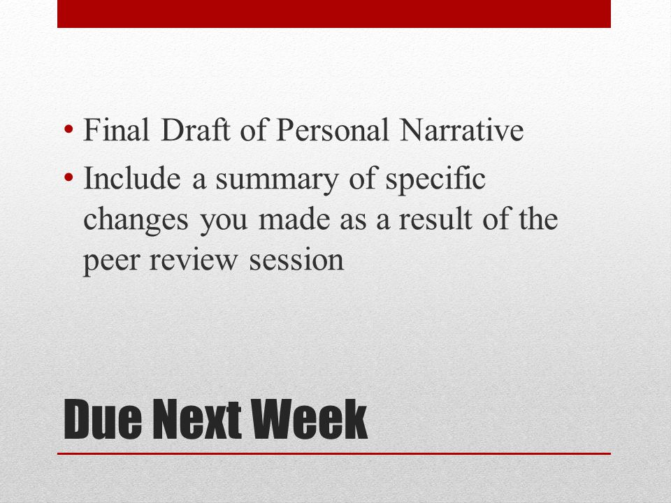 Due Next Week Final Draft of Personal Narrative