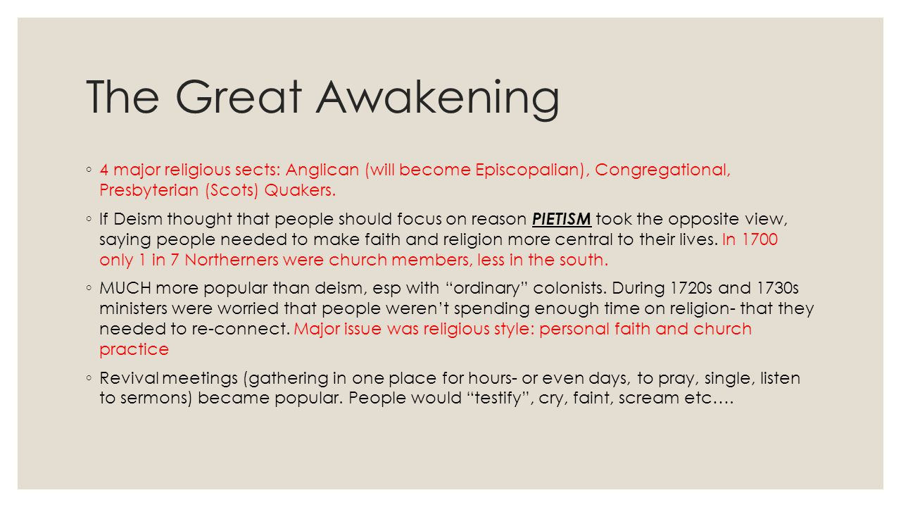 The Great Awakening 4 major religious sects: Anglican (will become Episcopalian), Congregational, Presbyterian (Scots) Quakers.