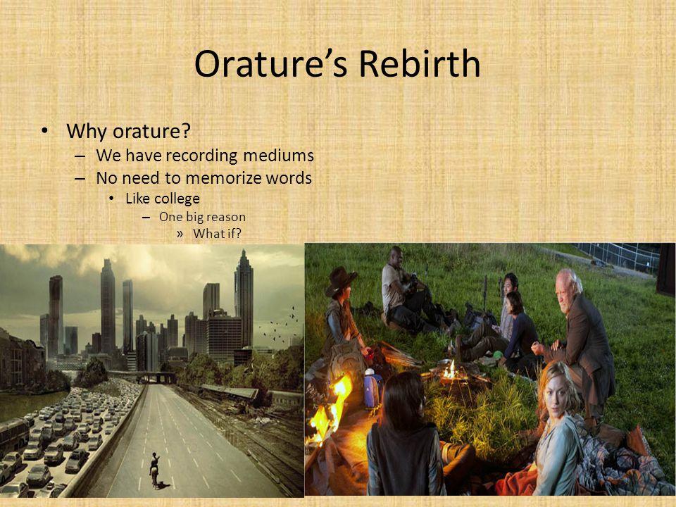 Orature's Rebirth Why orature We have recording mediums