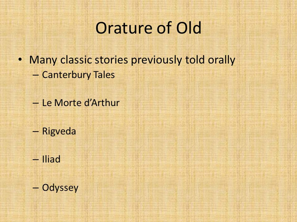 Orature of Old Many classic stories previously told orally