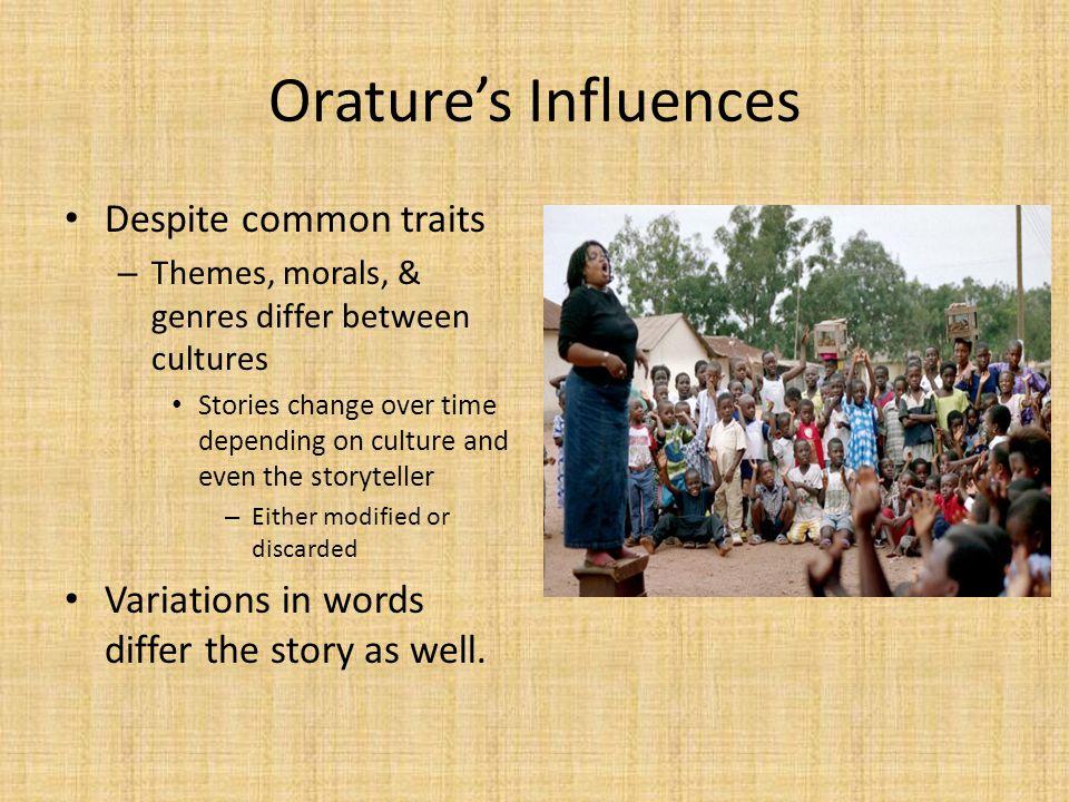 Orature's Influences Despite common traits