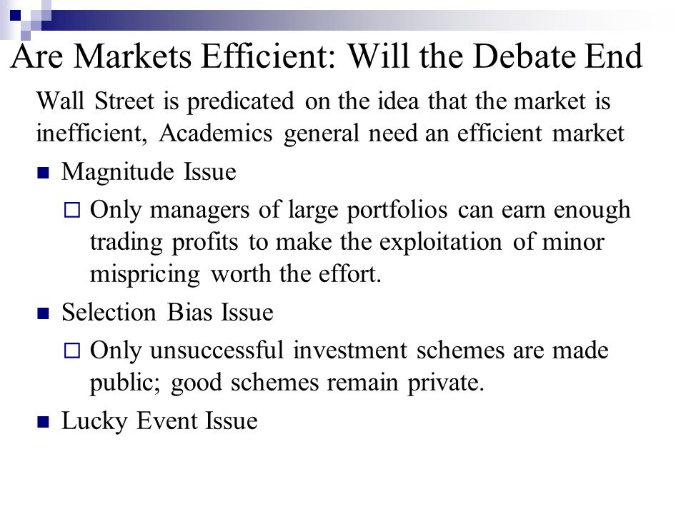 Are Markets Efficient: Will the Debate End