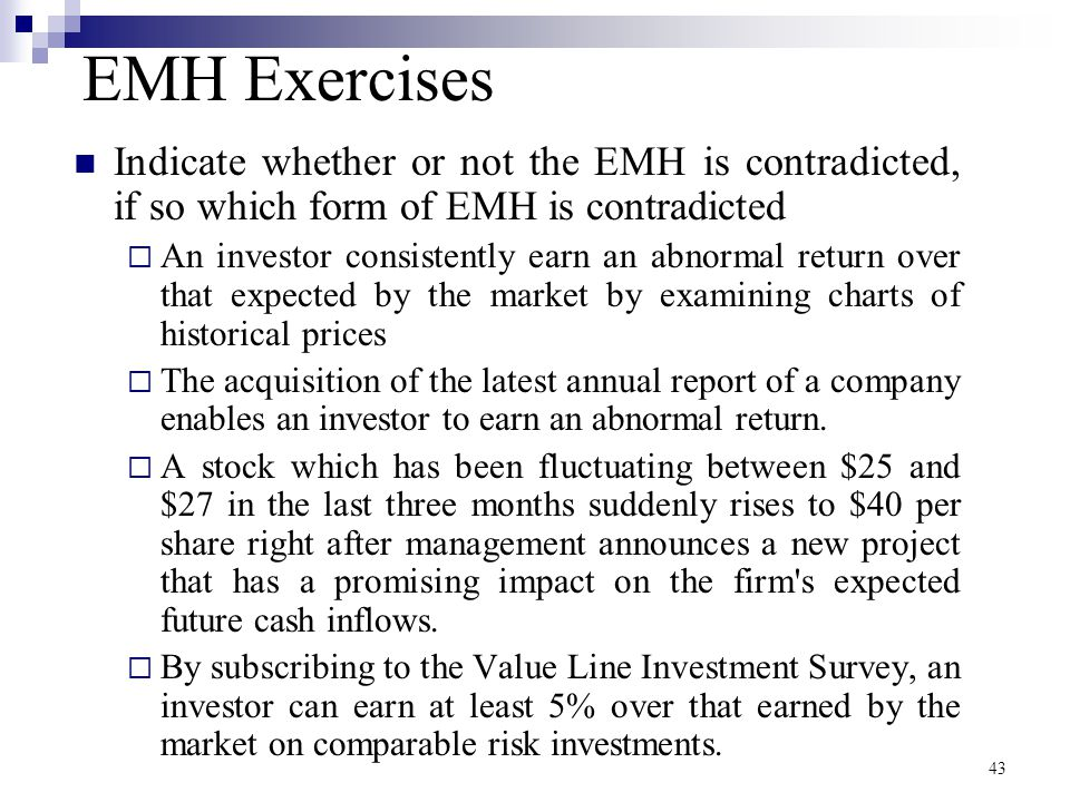 EMH Exercises Indicate whether or not the EMH is contradicted, if so which form of EMH is contradicted.