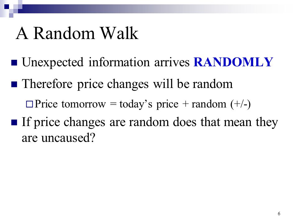 A Random Walk Unexpected information arrives RANDOMLY