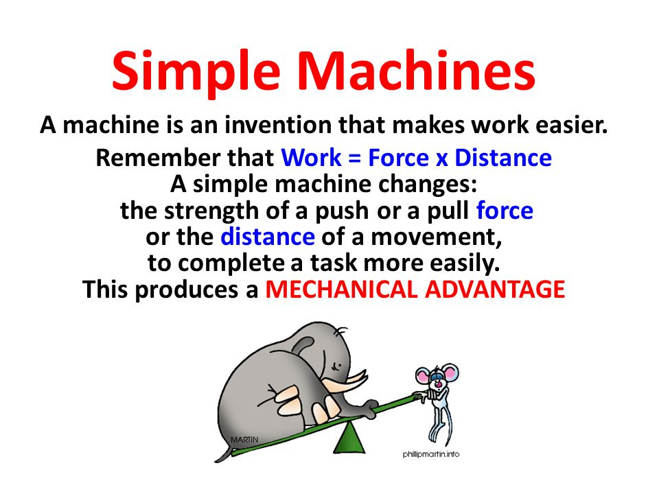 A machine is an invention that makes work easier.