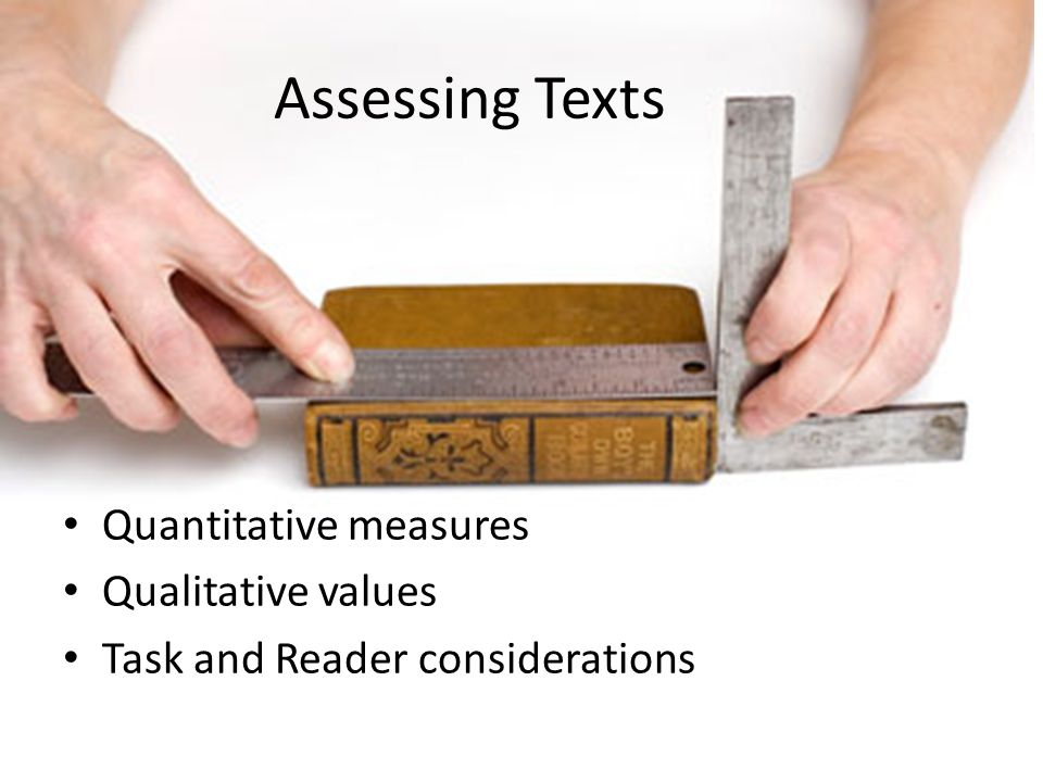 Assessing Texts Quantitative measures Qualitative values