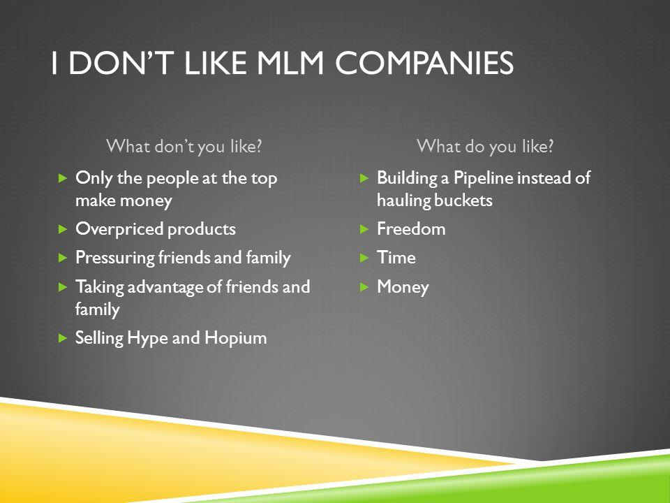 I don't like MLM Companies