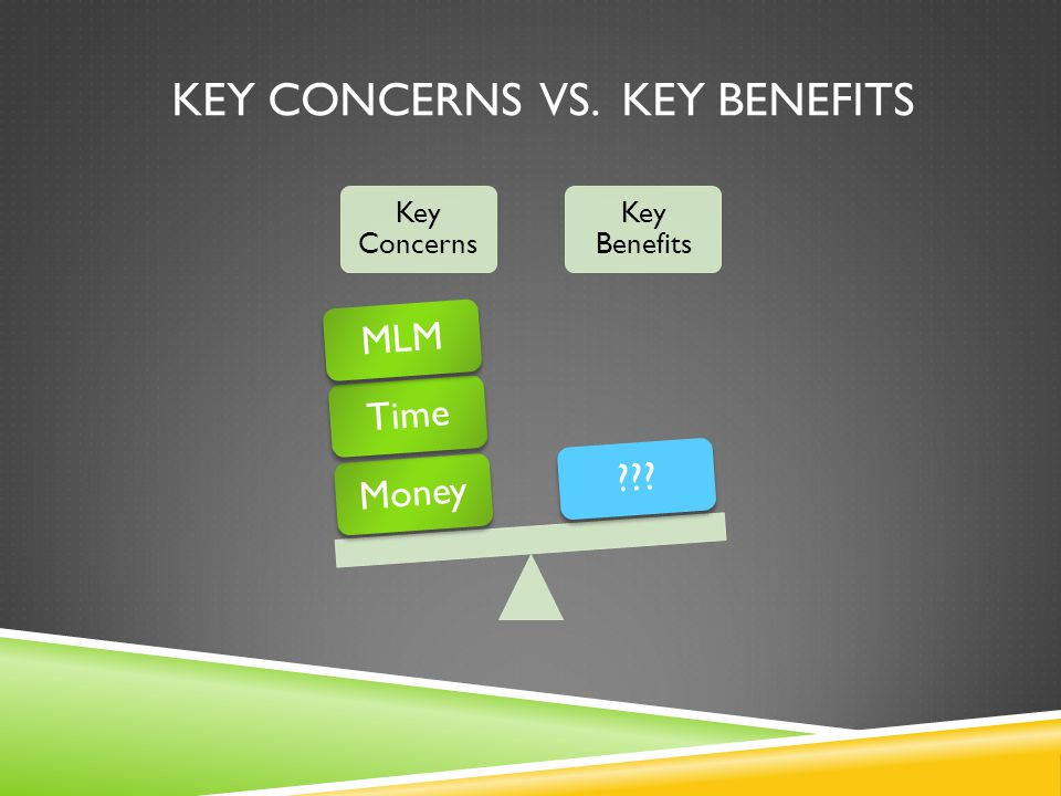 Key Concerns vs. Key Benefits