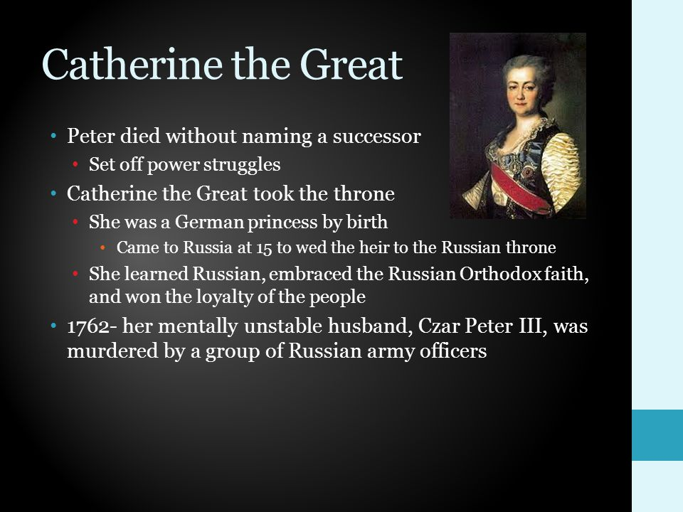 Catherine the Great Peter died without naming a successor