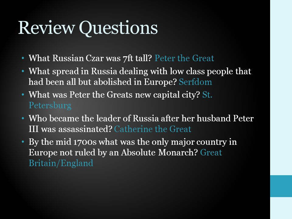 Review Questions What Russian Czar was 7ft tall Peter the Great