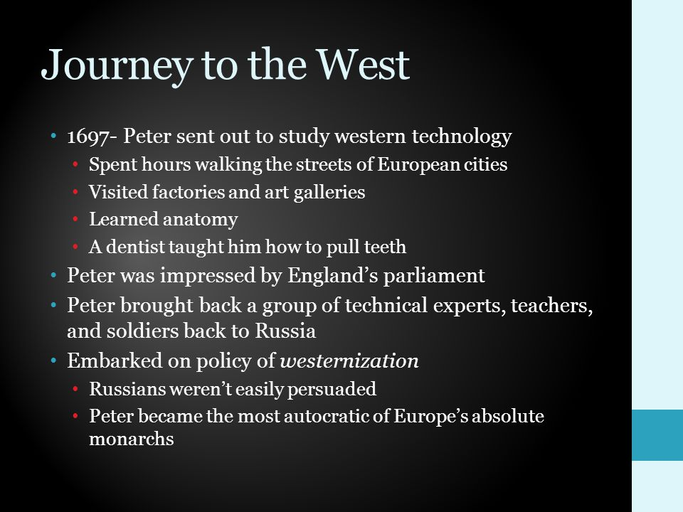 Journey to the West 1697- Peter sent out to study western technology