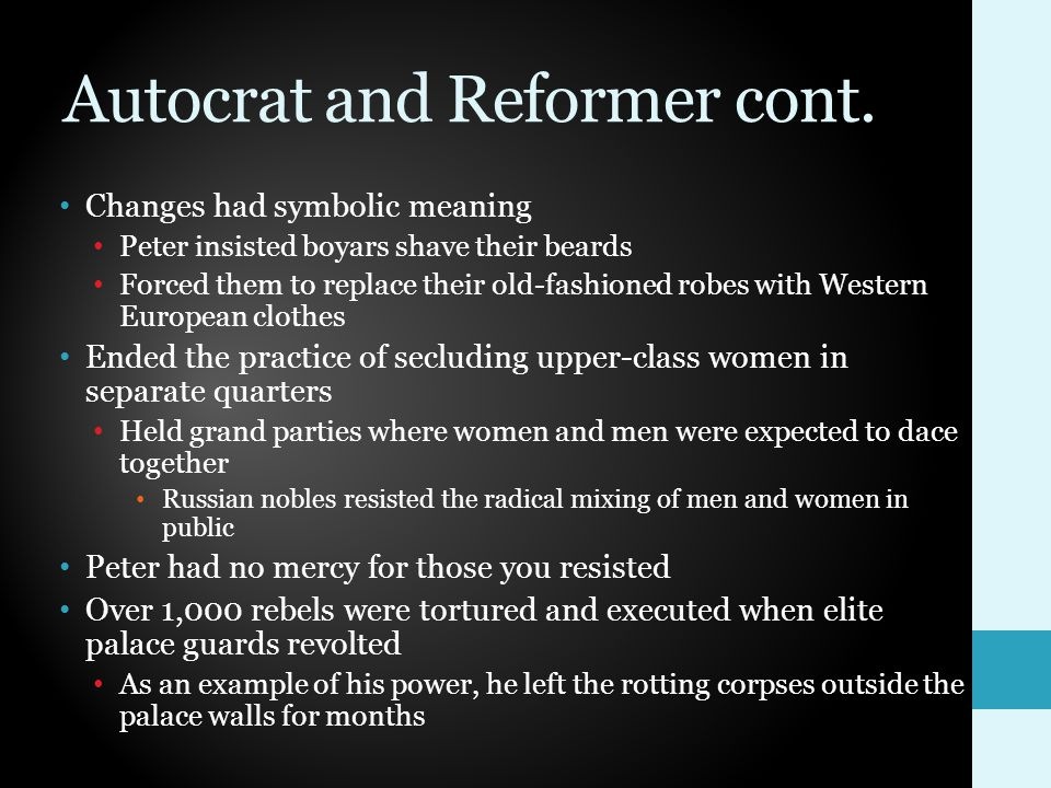 Autocrat and Reformer cont.