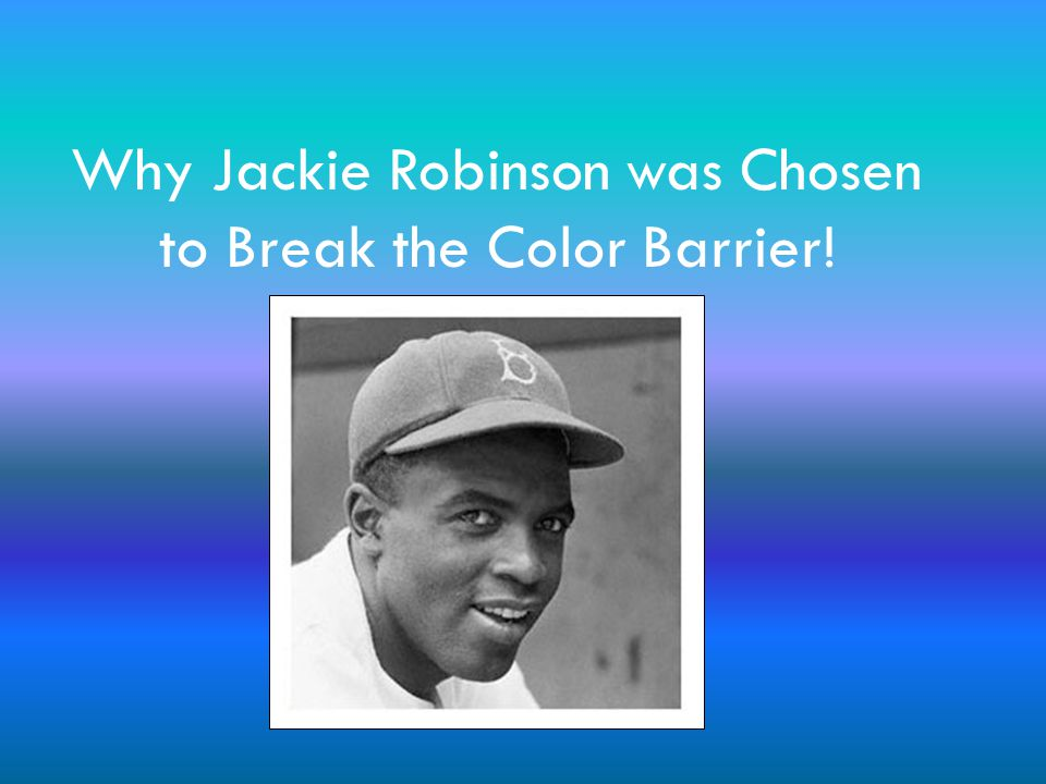 Why Jackie Robinson was Chosen to Break the Color Barrier!
