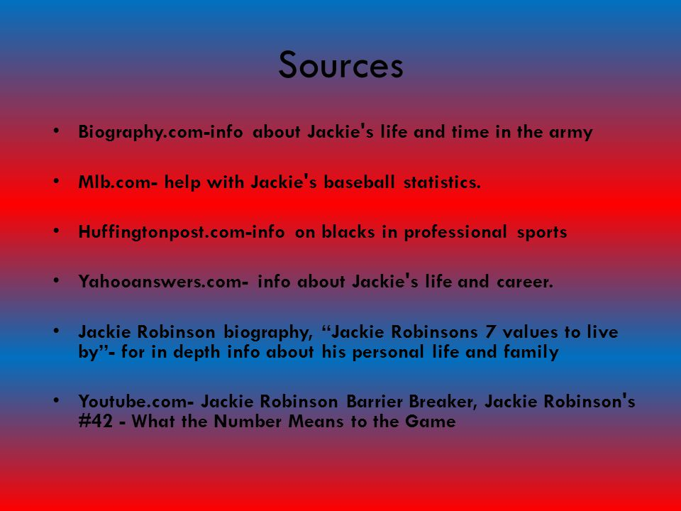 Sources Biography.com-info about Jackie s life and time in the army