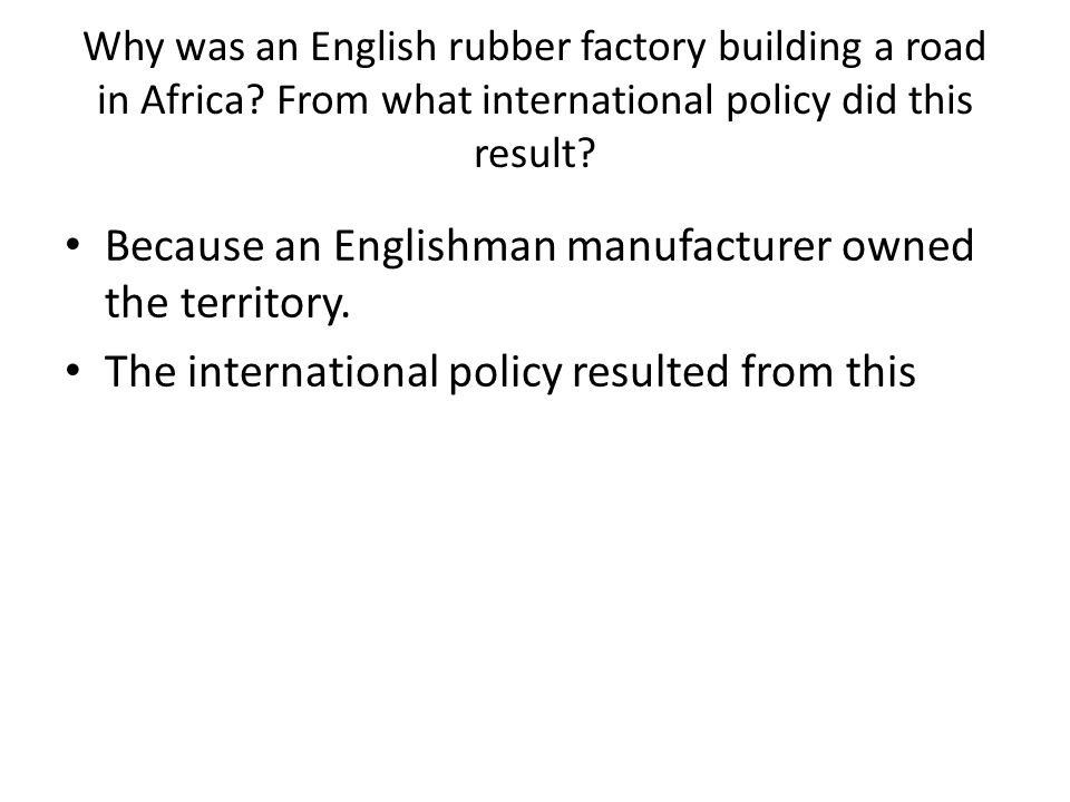 Because an Englishman manufacturer owned the territory.