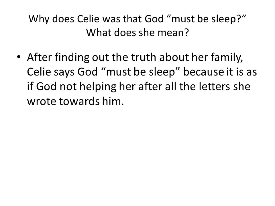 Why does Celie was that God must be sleep What does she mean