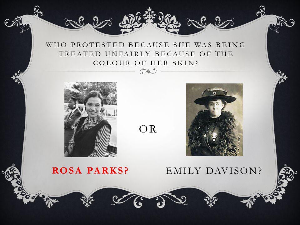 or Rosa Parks Emily Davison