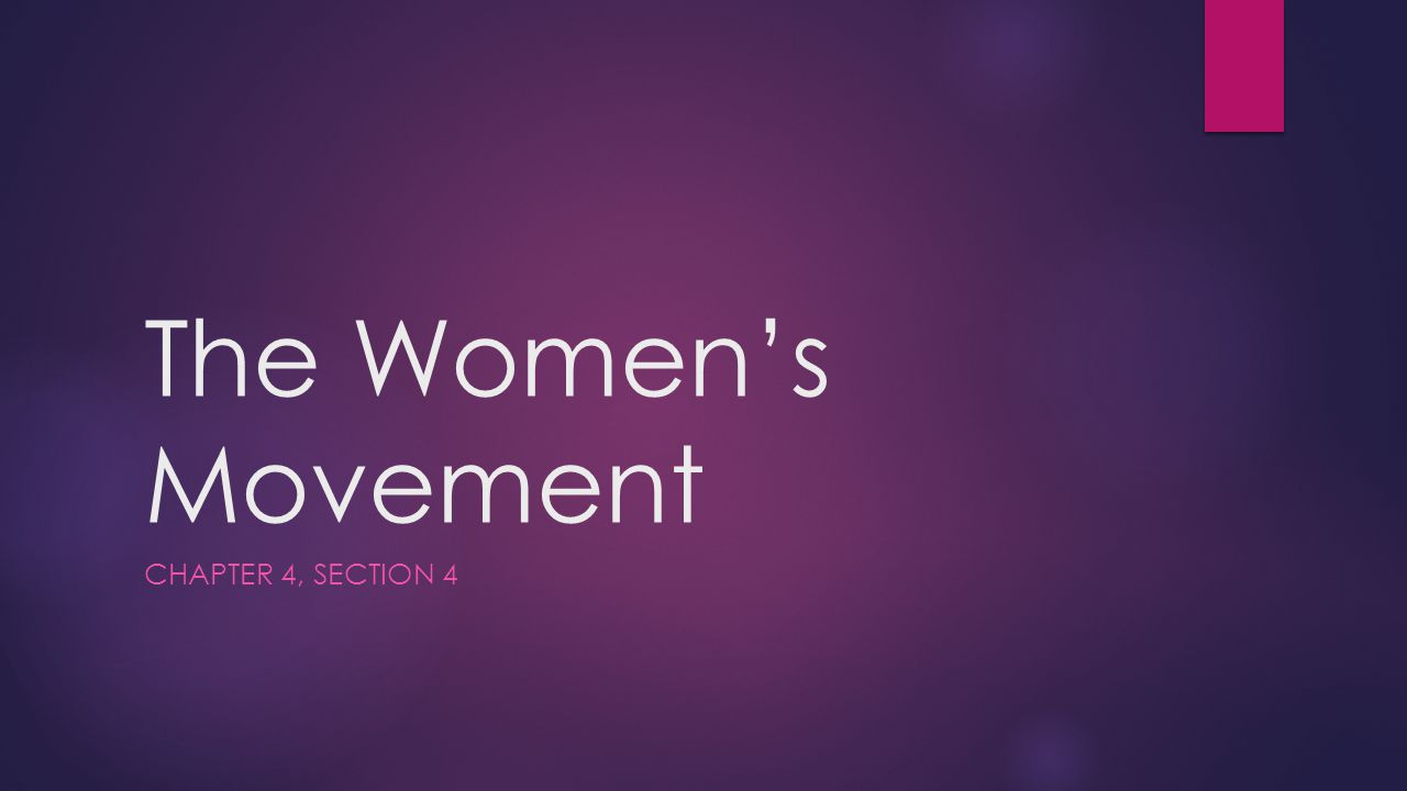 The Women's Movement Chapter 4, Section 4