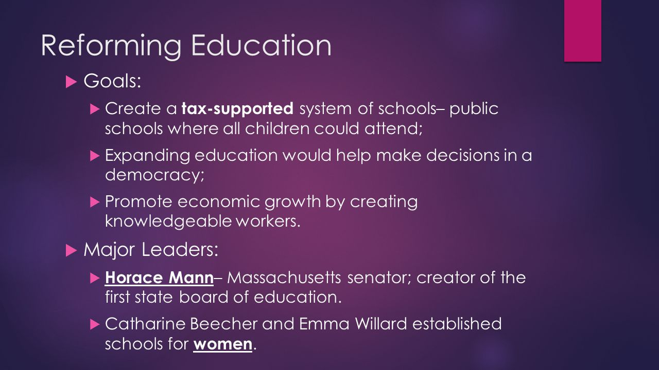 Reforming Education Goals: Major Leaders: