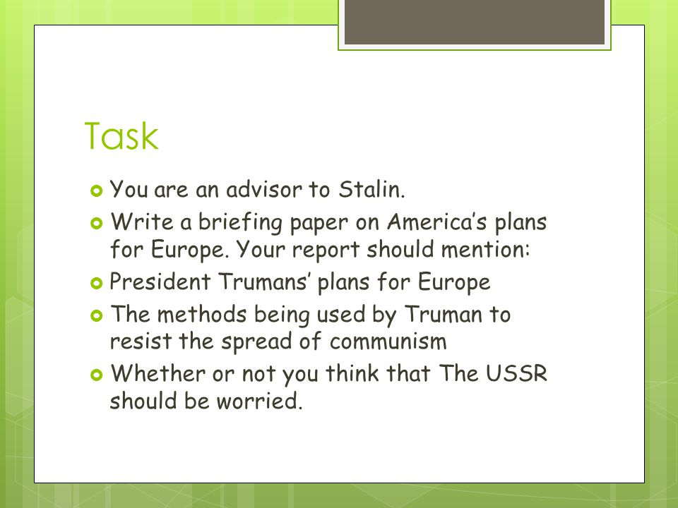 Task You are an advisor to Stalin.