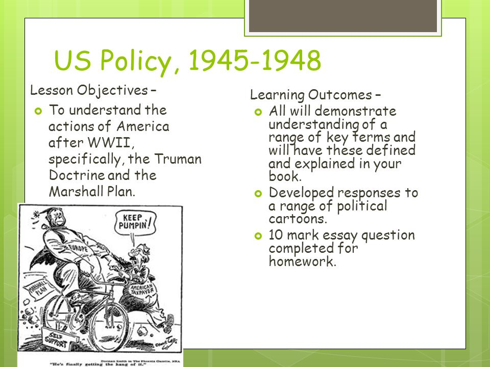 US Policy, 1945-1948 Lesson Objectives –