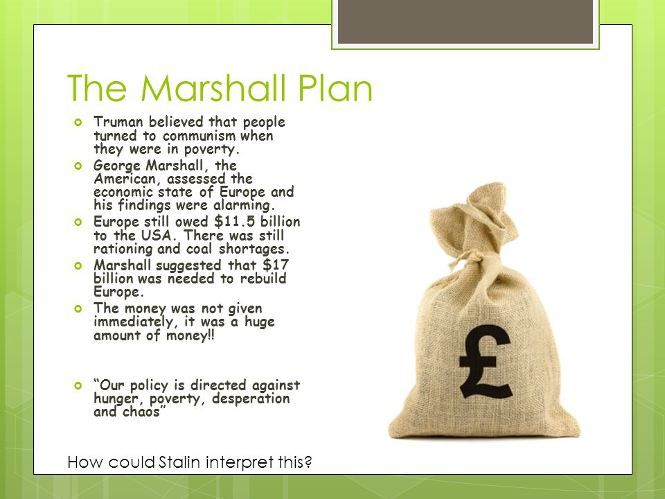 The Marshall Plan How could Stalin interpret this