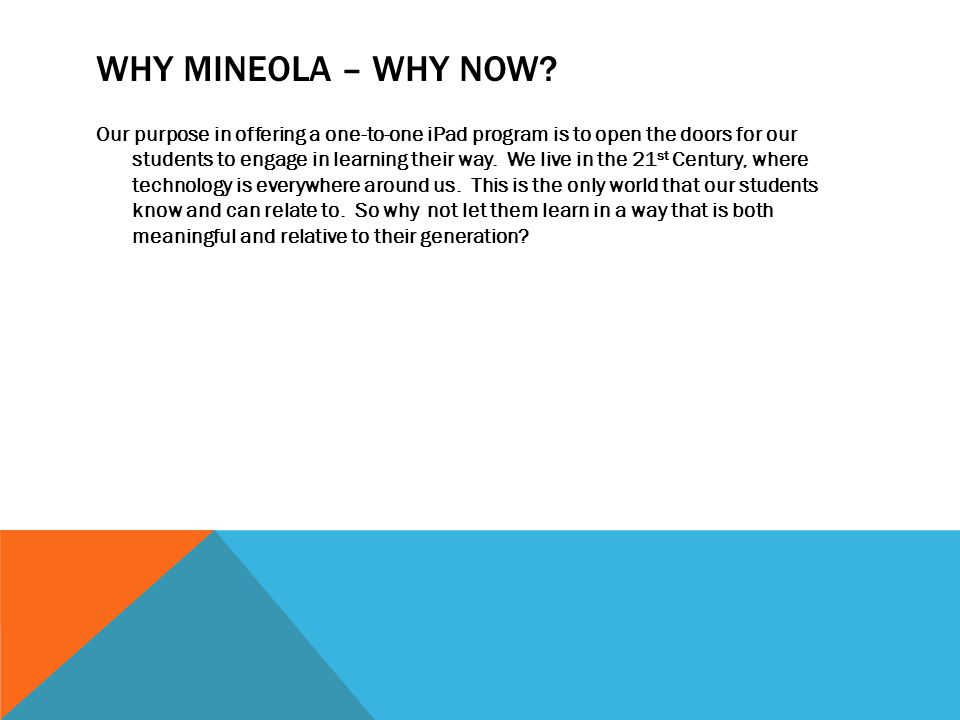 Why mineola – why now