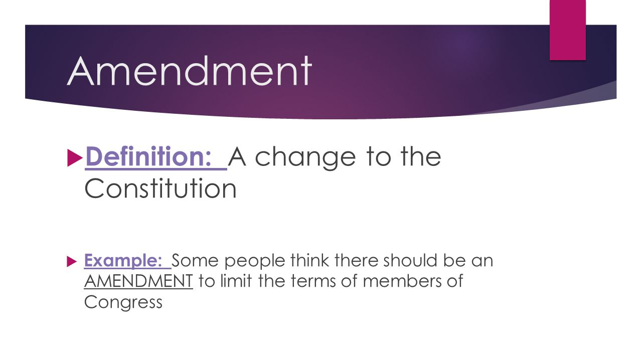 Amendment Definition: A change to the Constitution