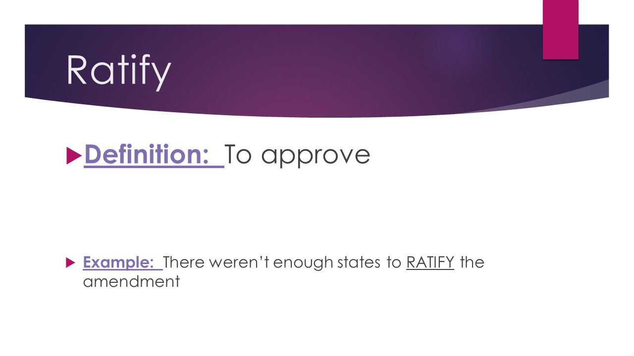 Ratify Definition: To approve