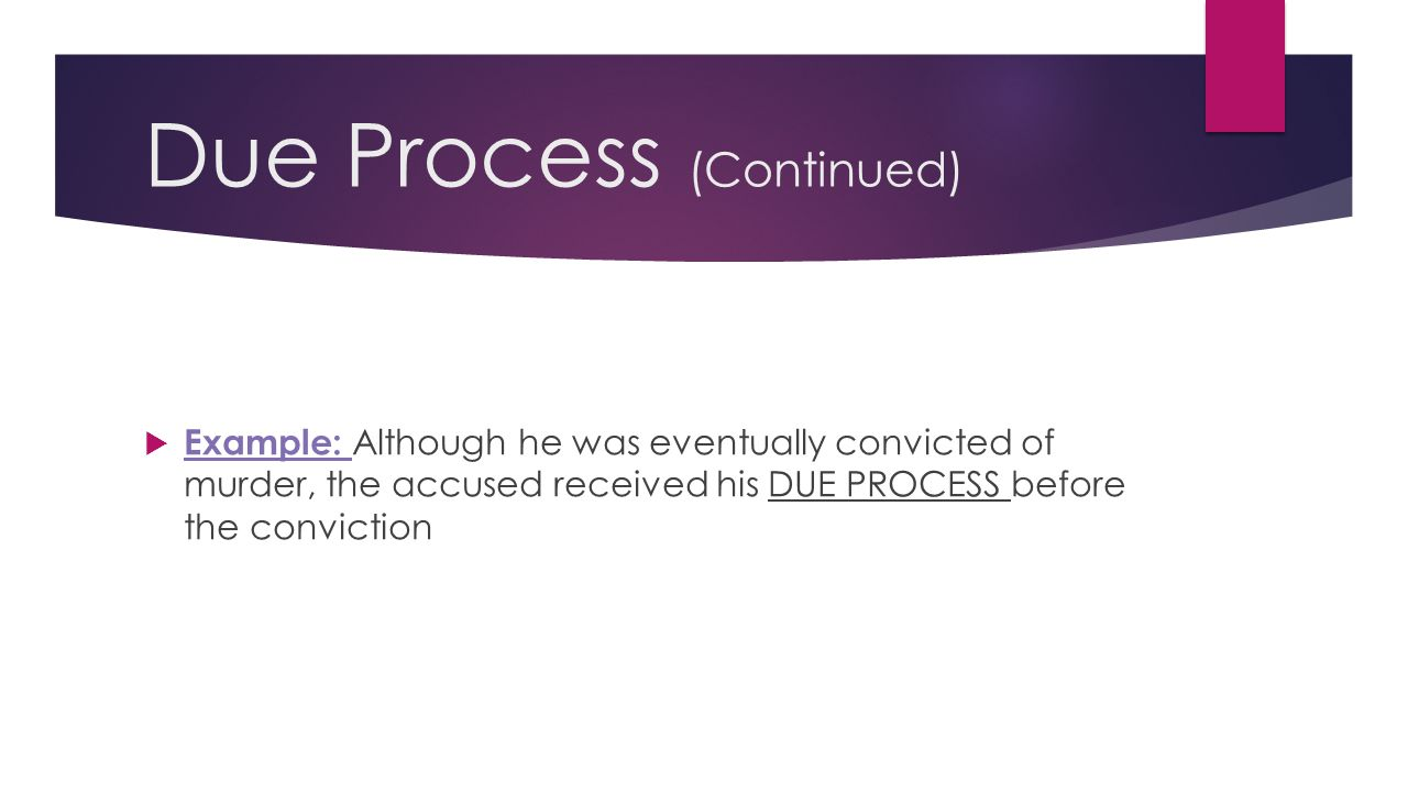 Due Process (Continued)