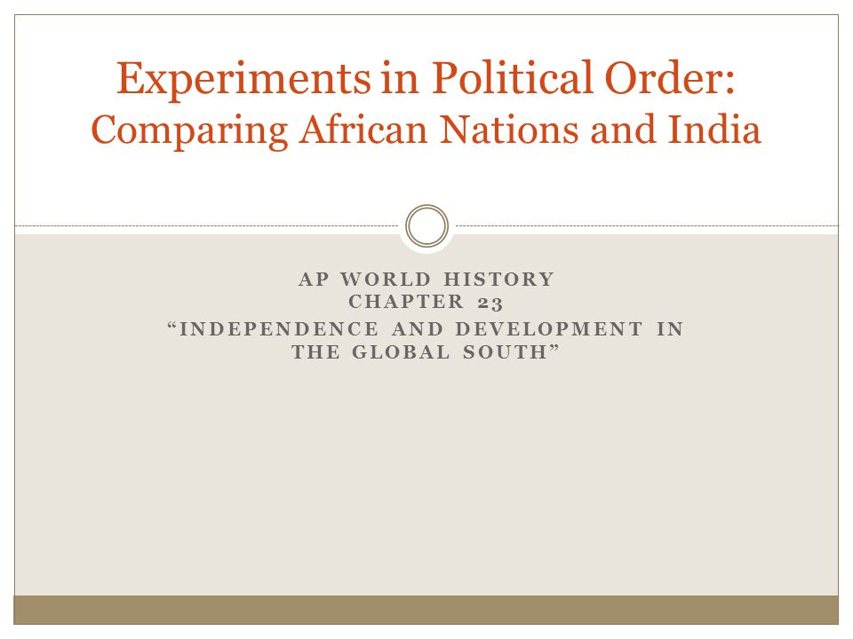 Experiments in Political Order: Comparing African Nations and India