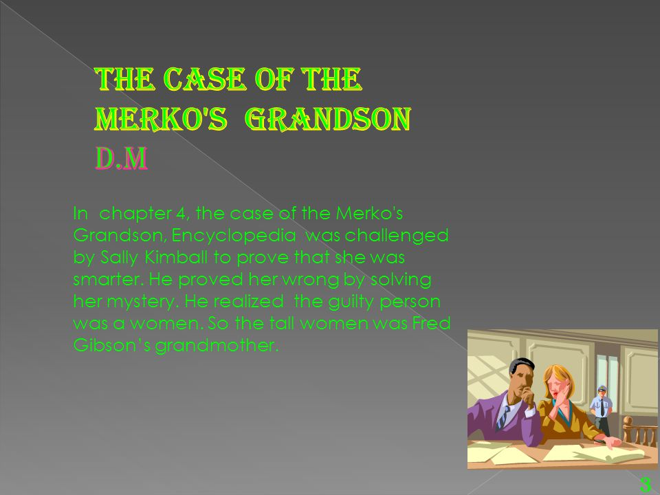 The case of the Merko s grandson D.M