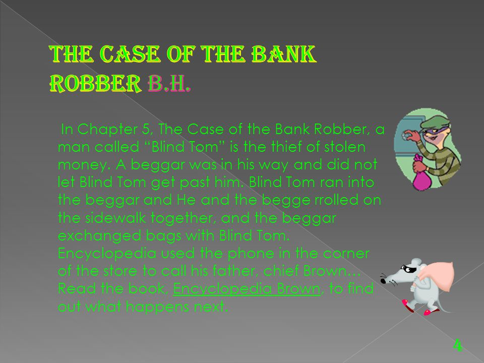 The Case of the Bank Robber B.H.