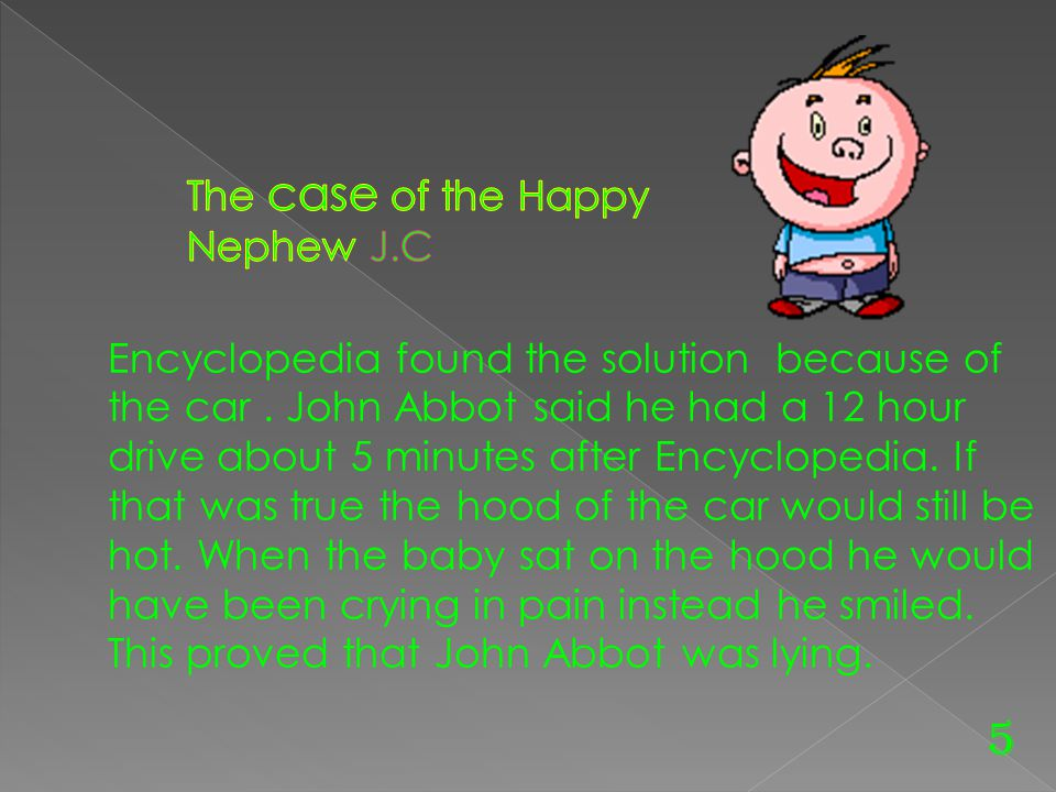 5 The case of the Happy Nephew J.C