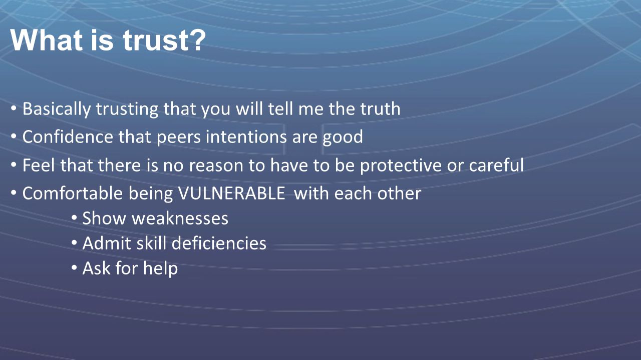What is trust Basically trusting that you will tell me the truth