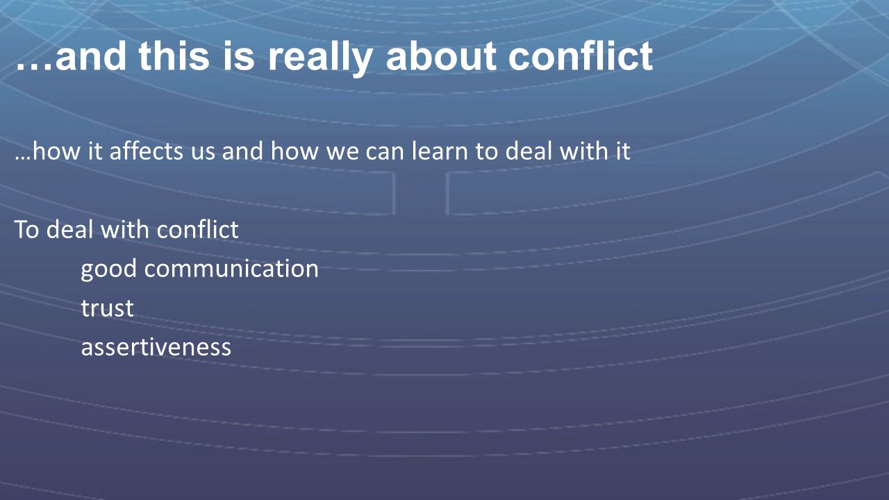 …and this is really about conflict