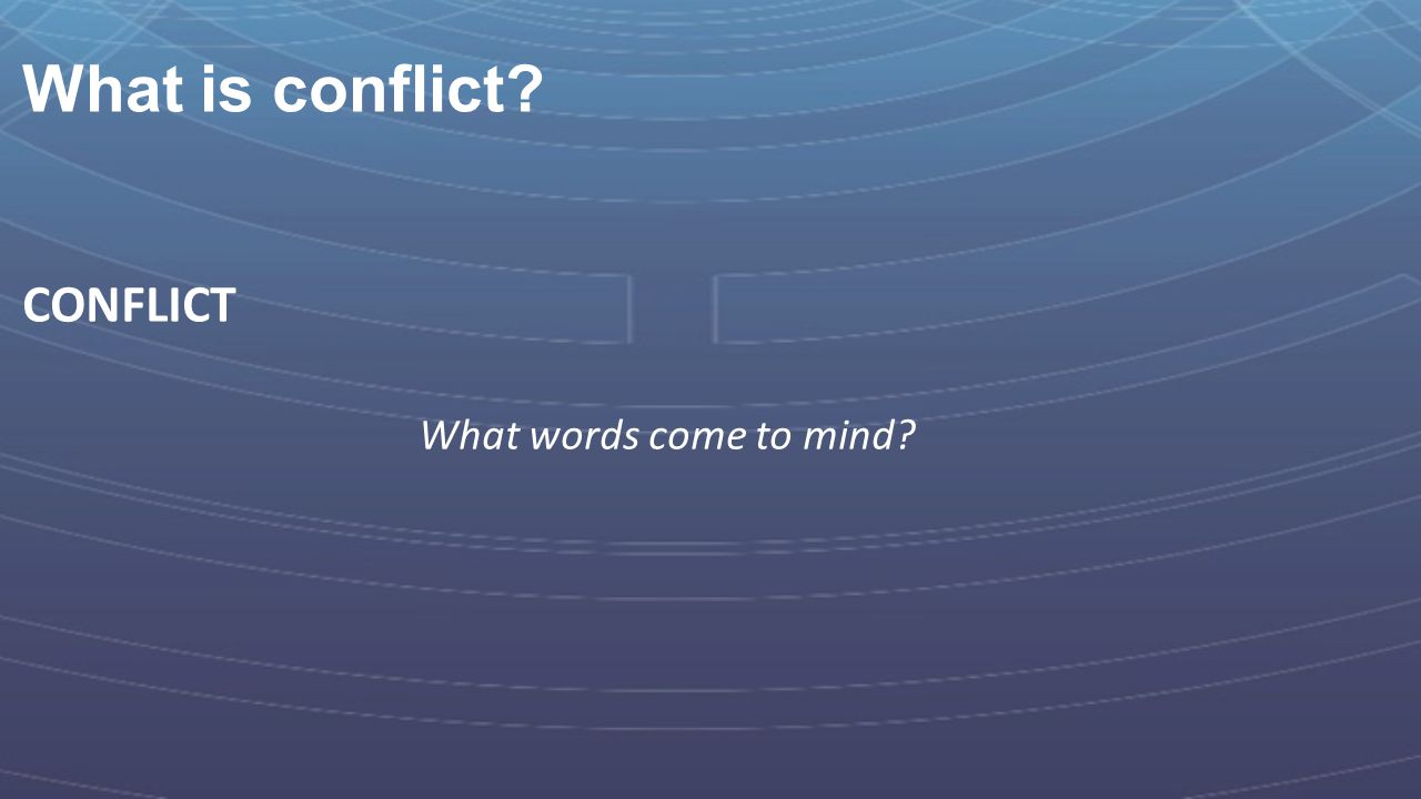 What is conflict CONFLICT What words come to mind