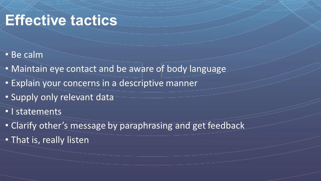 Effective tactics Be calm